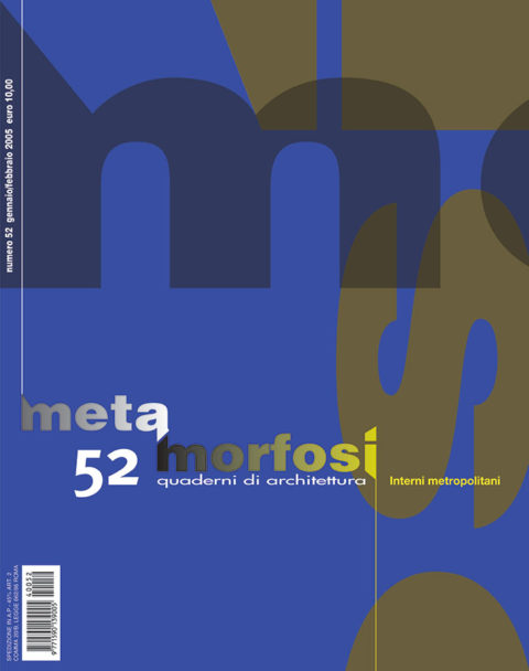 METAMORFOSI – Quaderni di Architettura – N. 52, 2005