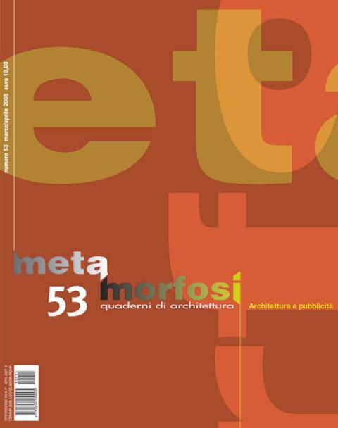 METAMORFOSI - Quaderni di Architettura – N. 53, 2005