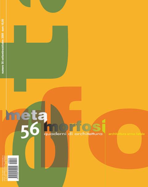 METAMORFOSI - Quaderni di Architettura – N. 56, 2005